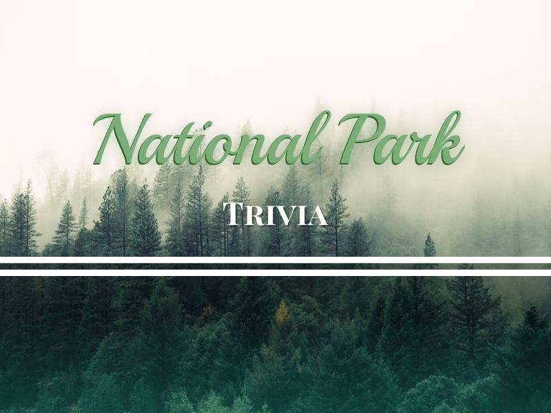 nat park trivia